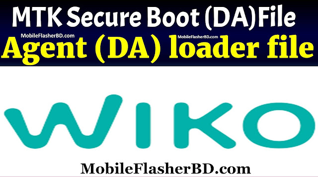 Wiko MTK Secure Boot Download Agent (DA) loader files Free For All