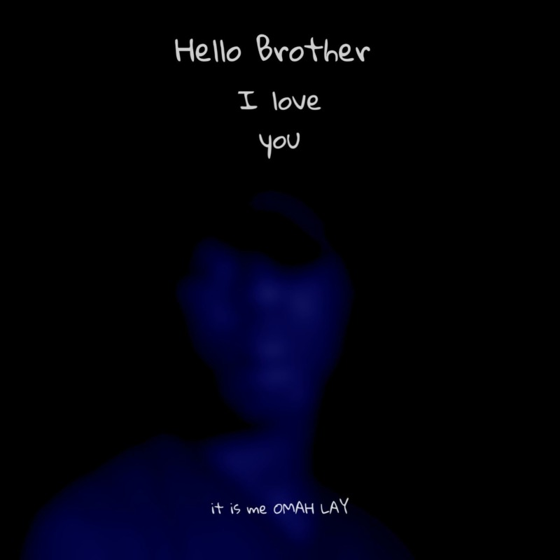 """Omah Lay – """"Hello Brother"""" #Arewapublisize"""