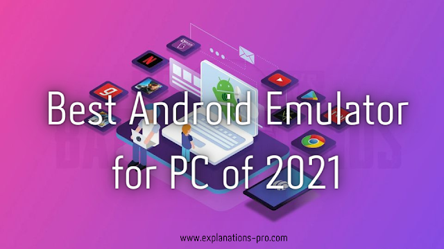 Best Android Emulator for PC of 2021
