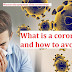 What is a coronavirus and how to avoid it