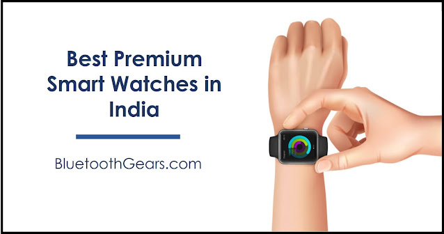 best premium smartwatch for android ios in India