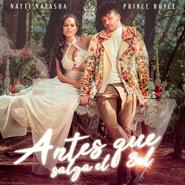 ANTES QUE SALGA EL SOL – Natti Natasha, Prince Royce