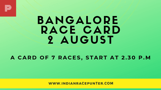 Bangalore  Race Card 2 August, free indian horse racing tips, trackeagle,racingpulse