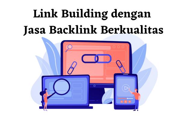 Link building dengan jasa backlink berkualitas