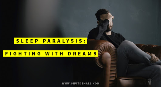 Sleep Paralysis: Fighting with Dreams (eBook)