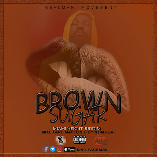King Faceman - Brown Sugar (Miami Height Riddim) {Mixed by Ntimbeat}