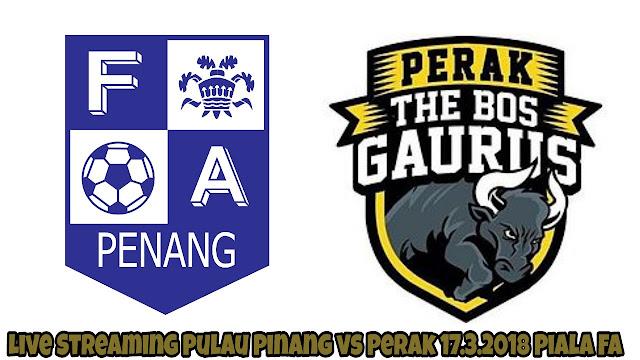 Live Streaming Pulau Pinang vs Perak 17.3.2018 Piala FA