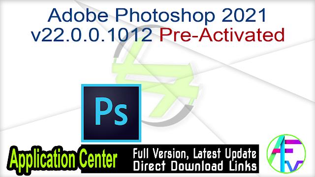 Adobe Photoshop 2021 v22.0.0.1012 Pre-Activated