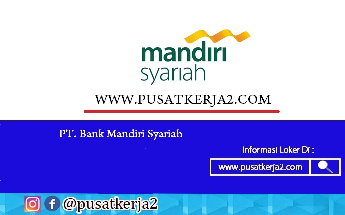 Lowongan Kerja PT Bank Syariah Mandiri Maret 2020