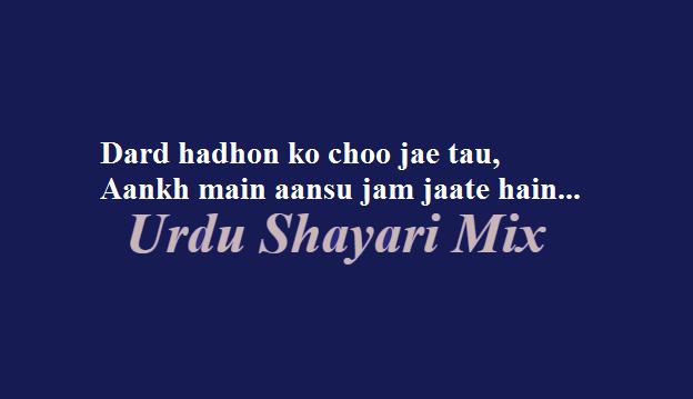 Dard hadhon ko, Aansu shari, Shayari