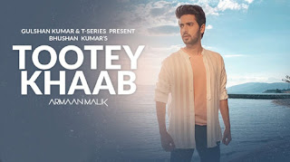 Tootey Khaab Lyrics - Armaan Malik - Songster