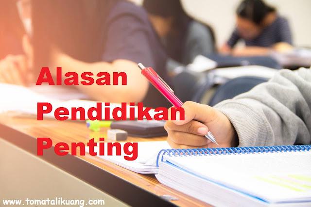 alasan mengapa pendidikan penting tomatalikuang.com