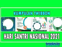 Kumpulan Twibbon Hari Santri Nasional 22 Oktober 2021