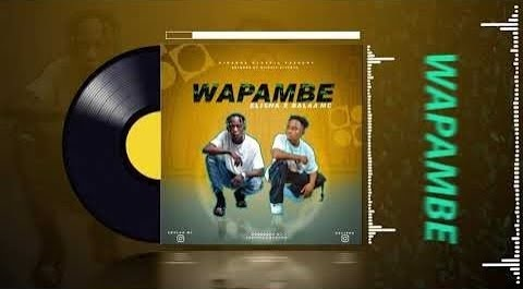NEW SINGEL MUSIC | DOGO ELISHA FT MC BALAA - WAPAMBE | DOWNLOAD