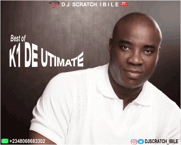 [Mixtape] Dj Scratch Ibile – Best Of K1 De Utimate Mix.mp3