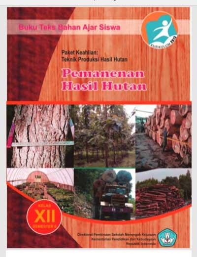 Buku Siswa Pemanenan Hasil Hutan SMK Kelas 12 Semester 6 Kurikulum 13