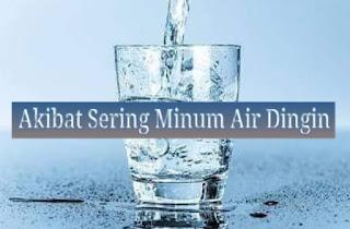7 Efek Buruk Akibat Sering Minum Air Dingin Bagi Kesehatan