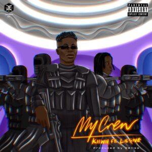 Kiiwii & Lil5ive – My Crew Lyrics