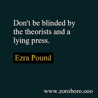 Ezra Pound Quotes. Inspirational Quotes On Poetry, Poems, Books, & Life. Short Words Lines.Ezra Weston Loomis Pound Powerful Motivational Quotes ezra pound poems,ezra pound personae,ezra quotes bible,ezra pound goodreads,ezra pound cantos,how to read ezra pound,ezra pound in a station of the metro,ezra pound biography,cantos by ezra pound,ezra pound make it new,ezra pound love poems,how i began ezra pound,canto 14 ezra pound,ezra pound poem,ezra pound poems pdf,ezra pound books,dorothy shakespear,the cantos,historian by ezra pound,literature is news that stays news meaning,ezra pound style,the seeing eye ezra pound analysis,the tree ezra pound analysis,coda ezra pound analysis,ezra pound quotes,the cantos,ezra pound books,ezra pound poems pdf,dorothy shakespear,ezra pound imagism,ezra pound in a station of the metro,the river merchant's wife a letter,ballad of the goodly fere,omar pound,literature is news that stays news meaning,ezra pound the cantos,william carlos williams,ts eliot,ezra pound the return,ezra pound modernism,ezra pound poems analysis,hugh selwyn mauberley,ezra pound interesting facts,ezra pound love poem,ezra pound cantos pdf,canto 14 ezra pound,ezra pound quotes,the cantos,ezra pound books,ezra pound poems pdf,dorothy shakespear, ezra pound imagism,ezra pound in a station of the metro,the river merchant's wife a letter,ballad of the goodly fere,omar pound, literature is news that stays news meaning,ezra pound the cantos,william carlos williams,ts eliot,ezra pound the return,ezra pound modernism,ezra pound poems analysis,hugh selwyn mauberley,ezra pound interesting facts,ezra pound love poem,ezra pound cantos pdf,canto 14 ezra pound,Ezra Weston Loomis Pound Quotes. Inspirational Quotes On Beauty, Poems & Life. Short Words Lines. Ezra Weston Loomis Pound biography,Ezra Weston Loomis Pound poems,Ezra Weston Loomis Pound death,Ezra Weston Loomis Pound famous poems,Ezra Weston Loomis Pound works,Ezra Weston Loomis Pound life,Ezra Weston Loomis Pound boo