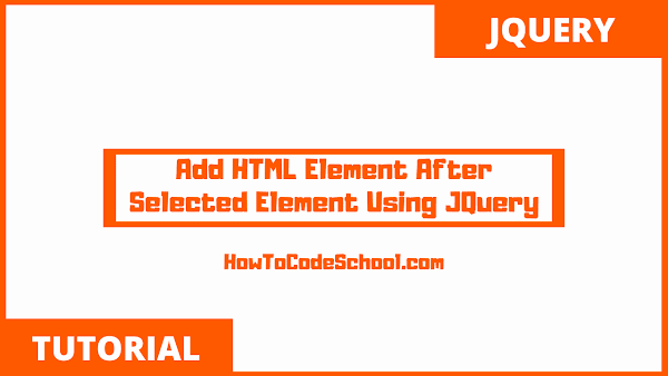 Add HTML Element After Selected Element Using JQuery