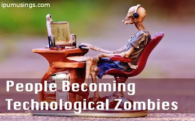 """People Becoming """"Technological Zombies"""" (#technology)(#zombies)(#ipumusings)(#society)"""
