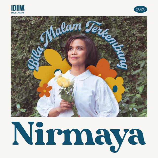 """Nirmaya - """"Bila Malam Terkembang"""""""