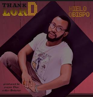 MUSIC: Hielo Obispo – Thank D Lord