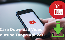 Cara Mudah Download Video YouTube Tanpa Aplikasi