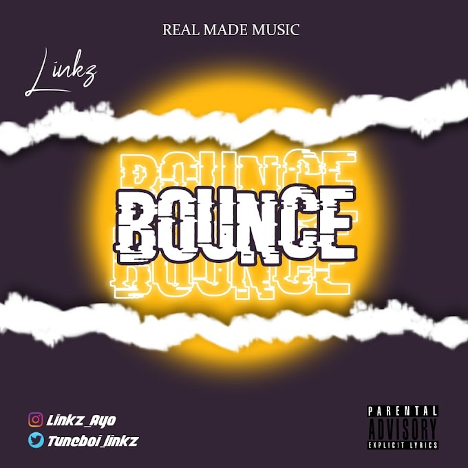 [Music] Linkz Ayo - Bounce #Arewapublisize