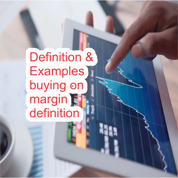 Definition & Examples buying on margin definition