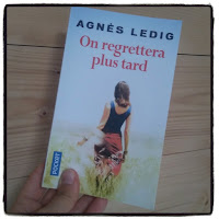 On regrettera plus tard d'Agnès Ledig