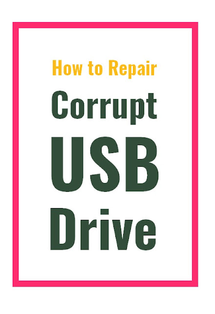 How To Repair Corrupt USB Drive