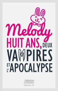 Melody, huit ans deux vampires et l'apocalypse