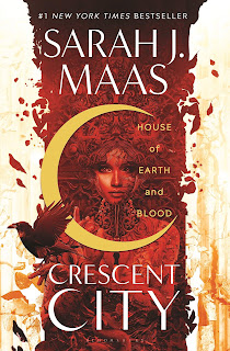 House of Earth and Blood Crescent City Sarah J Maas