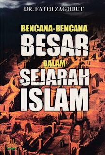 Bencana-bencana Besar Dalam Sejarah Islam