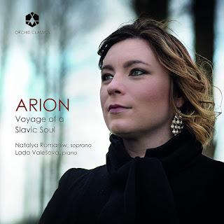 Arion: Voyage of a Slavic Soul; Rimsky-Korskov, Tchaikovsky, Rachmaninov, Dvorak, Janacek, Novak; Natalya Romaniw, Lada Valesova; Orchid Classics