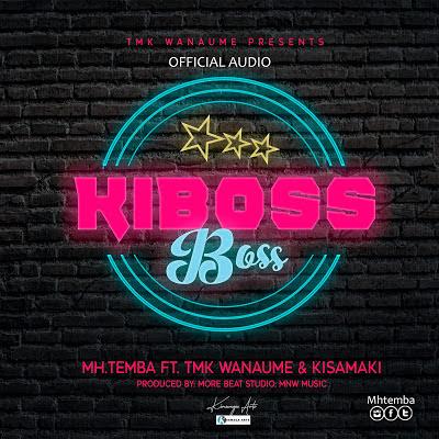 AUDIO | MhTemba Ft TmK Wanaume & Kisamaki - Kiboss Boss (Official Audio)