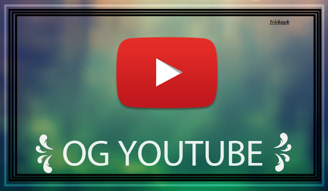 OGYoutube Apk Download Latest Version Form Android