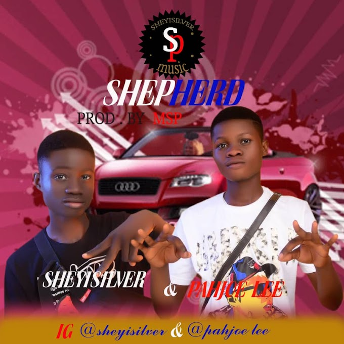 Sheyisilver ft Pahjoe Lee - Sheperd