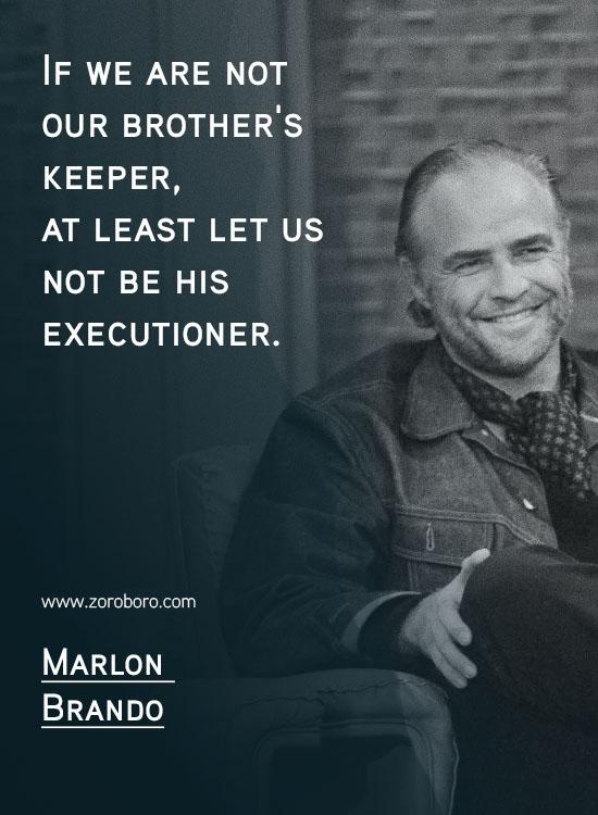 Marlon Brando Quotes. Classic Movie, Marlon Brando Godfather Quotes, Actors, Failures, Hollywood, Human-beings. Marlon Brando