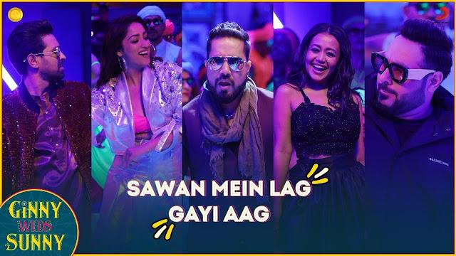 Song  :  Sawan Mein Lag Gayi Aag Lyrics Singer  :  Mika Singh, Neha Kakkar & Badshah Lyrics  :  Mohsin Shaikh & Payal Dev  Music  :  Payal Dev Movie  :  Ginny Weds Sunny