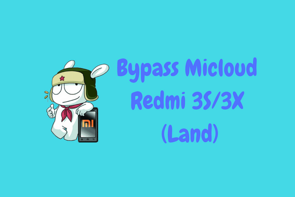 Cara Bypass Micloud Redmi 3S/3X (Land) Tanpa Box Flasher Tested