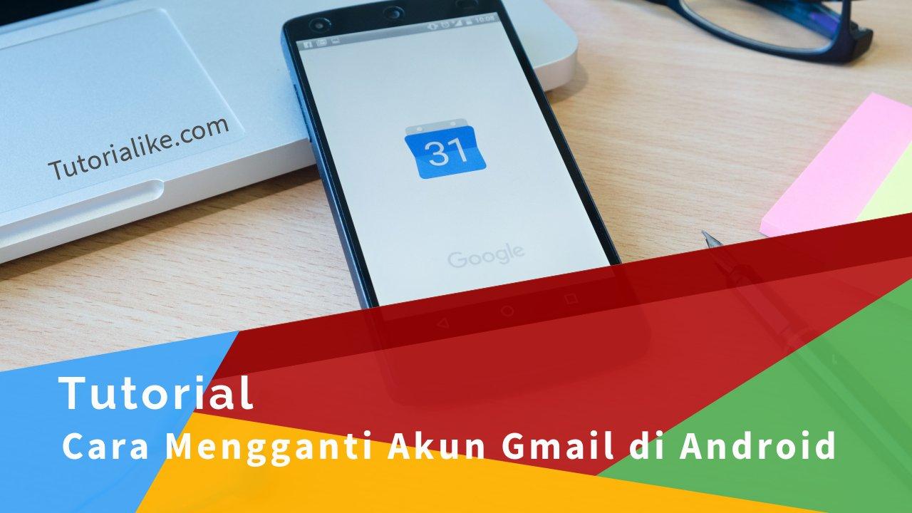 Tutorial: Cara Mengganti Akun Gmail Baru di Hp Android