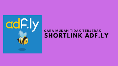 Cara Mudah Melewati Shortlink Adf.ly Agar Tidak Terjebak Iklan