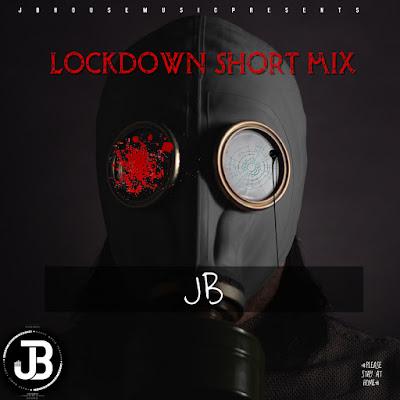 JB - Lockdown Short Mix