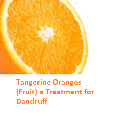 Tangerine Oranges (Fruit) -  Treatment for Dandruff