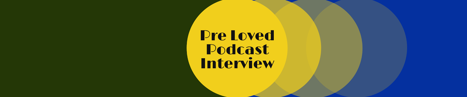 pre loved pod interview