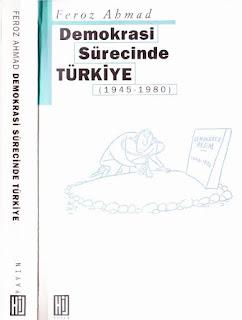 Feroz Ahmad - Demokrasi Sürecinde Türkiye 1945-1980