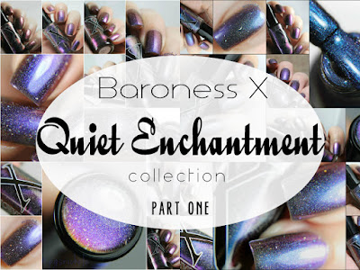 Baroness X Quiet Enchantment Collection (part one)