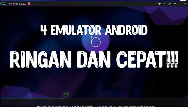 Download 4 Emulator Android Paling Ringan Dan Cepat Untuk PC Spek Rendah